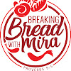 Breaking Bread with Mira TV
