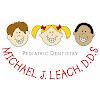 Michael J Leach DDS, Pediatric Dentist