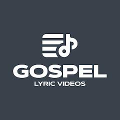 Gospel Lyric Videos