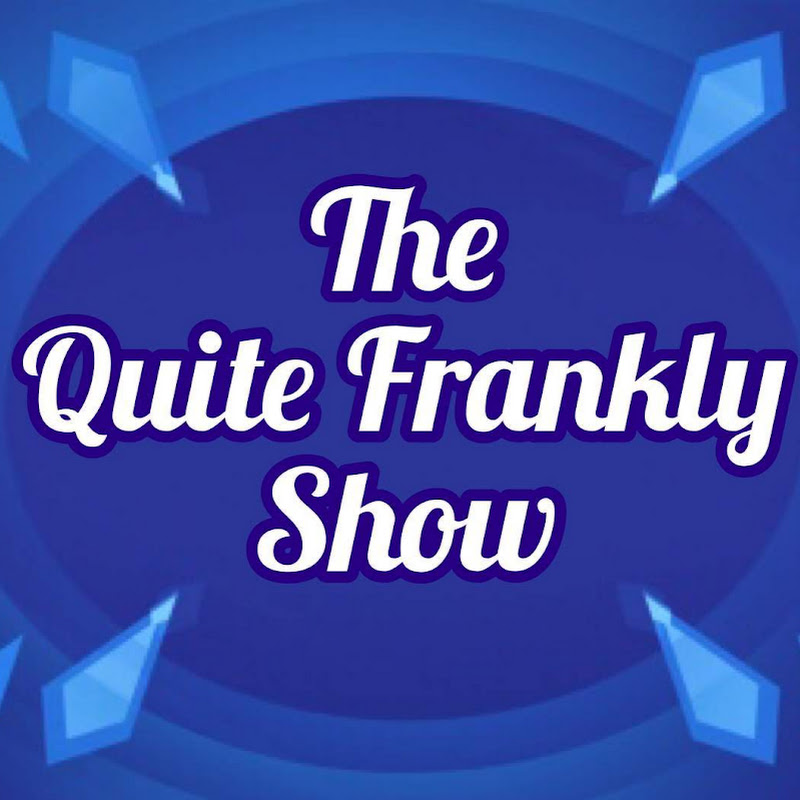 The Quite Frankly Show (quite-frankly)