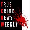 True Crime News Weekly