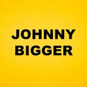Johnny Bigger