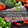 Learning The Keto Way With Ray & Tracye