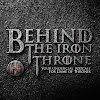 Behind The Iron Throne