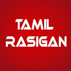Tamil Rasigan Net Worth