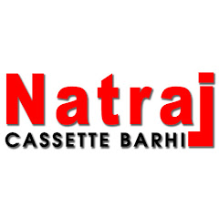Natraj Cassette Barhi Net Worth