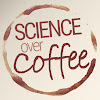 Science Over Coffee