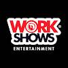 Work Shows Entertainment