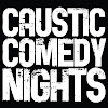 CAUSTIC COMEDY EVENTS