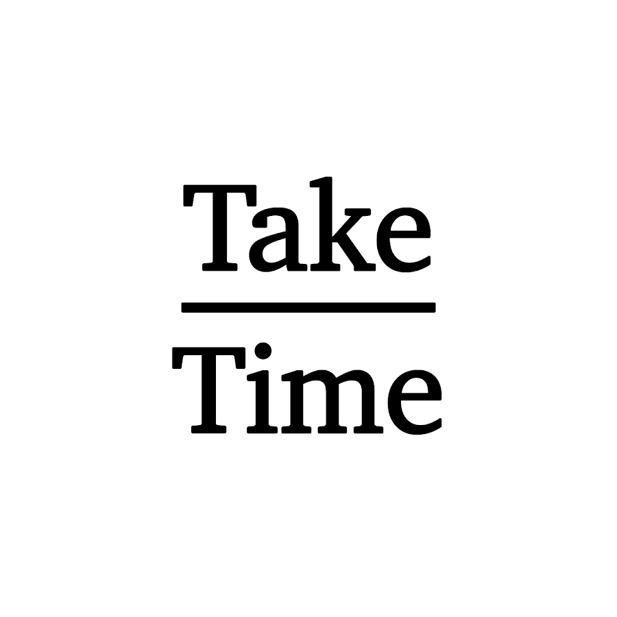 Image result for Take Time