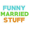 Funny Married Stuff