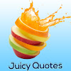 Juicy Quotes