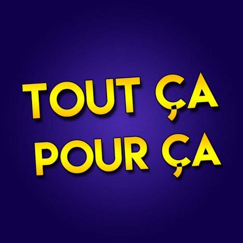 youtubeur TOUT ҪA POUR ҪA