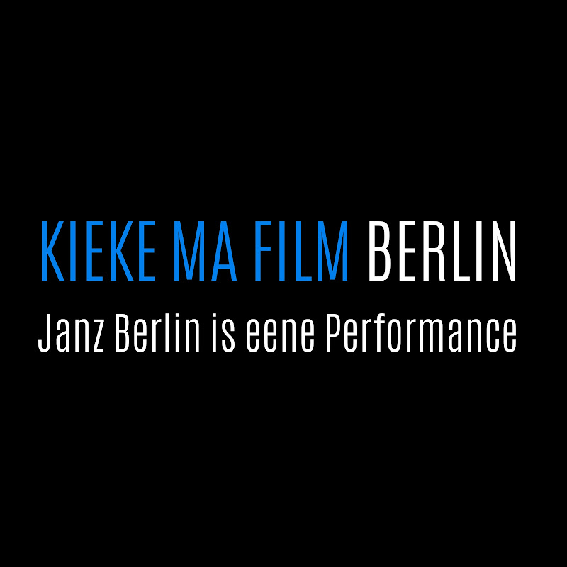 KIEKE MA FILM BERLIN 2.0