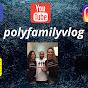 polyfamilyvlogs