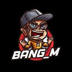 BANG_ M