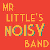Mr Little's Noisy Band