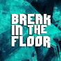 BREAK IN THE FLOOR
