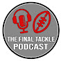 The Final Tackle Podcast (TheConnorVincent)