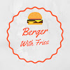 Berger With Fries