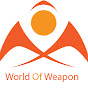 World Of Weapon