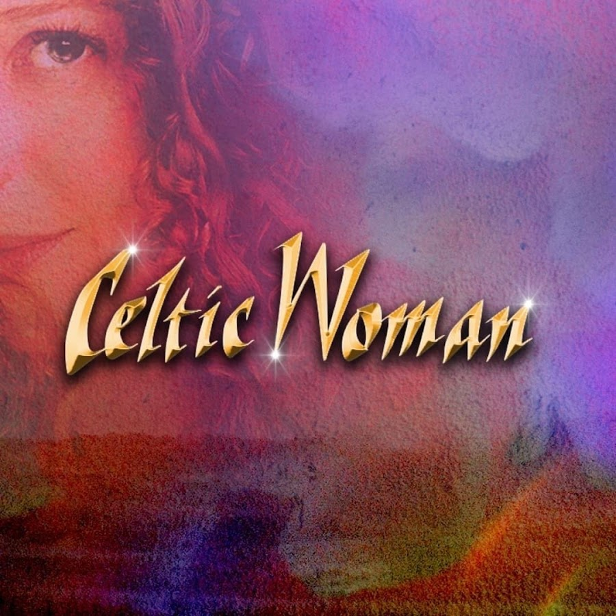 Celtic Woman Official - YouTube