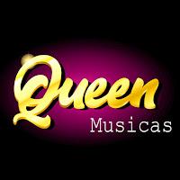 Queen Musicas