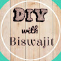 DIY with Biswajit