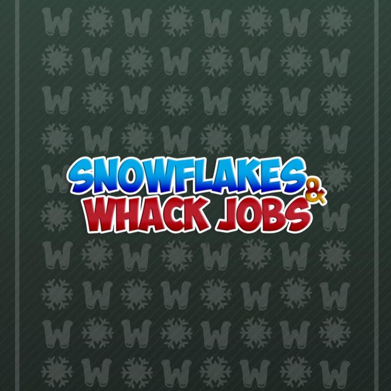 Snowflakes & Whack Jobs (snowflakes-whack-jobs)
