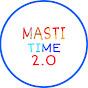 MASTI TIME 2.0