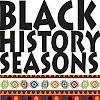 Black History Seasons