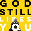 God Still Likes You