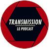 Transmission le podcast