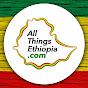 All Things ኢትዮጵያ