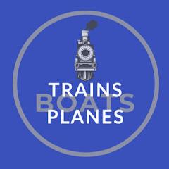 Trains, Boats, Planes