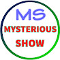 Mysterious Show