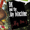 DK & the Joy Machine