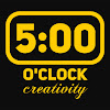 5 o'clock creativity