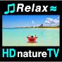 HDnatureTV: Relaxing Music & Nature Sounds Videos (HDnatureTV)
