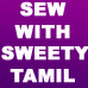 SEW WITH SWEETY -TAMIL