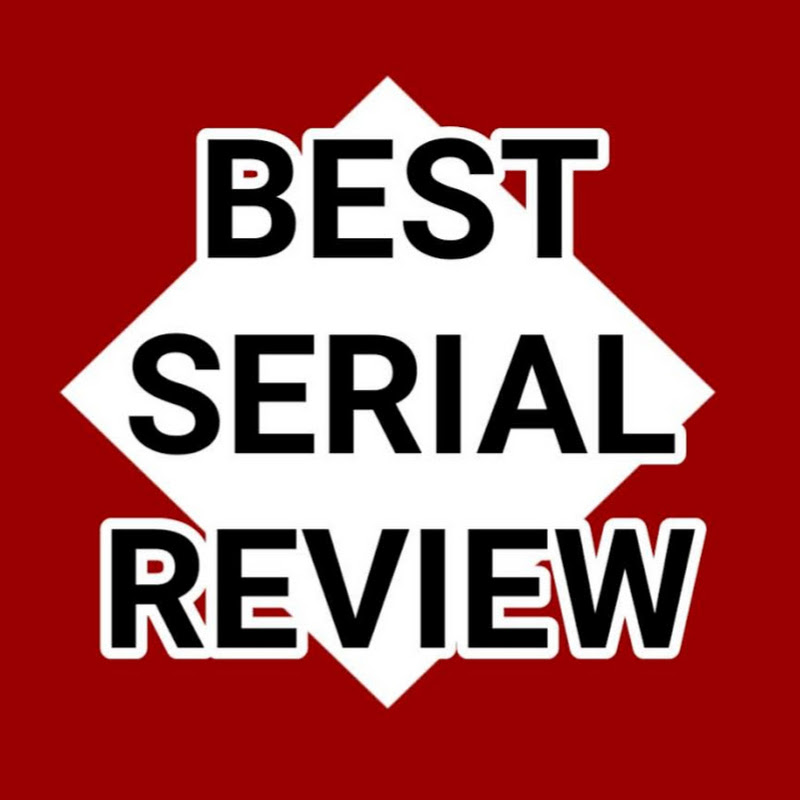 BEST SERIAL REVIEW