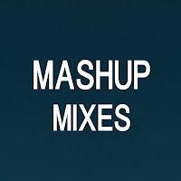 Mashup Mixes