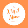 The Why I Move Project