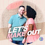 Let's Make Out Podcast
