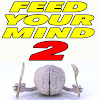 Feed Your Mind 2