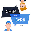 Chip and Cern Show