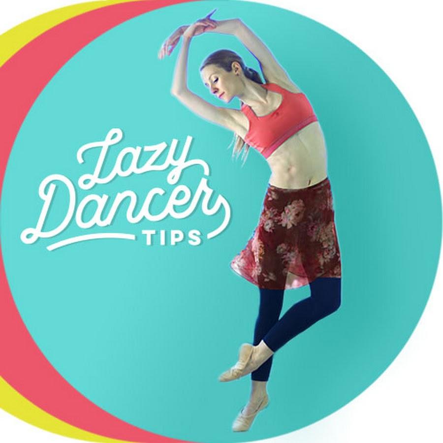 Lazy Dancer Tips