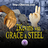 2Kevins with Grace & Steel