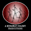 A Runaway Colony Productions