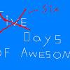 fivedaysofawesome